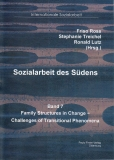 Sozialarbeit des Südens, Bd. 7 - Family Structures in Change - Challenges of Transitional Phenomena