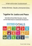 Together for Justice and Peace - International Social Work Education, Gender, an the Global Goals für Sustainable Development