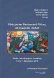 Dialogisches Denken und Bildung als Praxis der Freiheit - Paulo Freire Kongress Hamburg 9. bis 11. November 2018